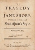 Books:Literature Pre-1900, N. Rowe. The Tragedy of Jane Shore. London: Bernard Lintott,[1714]. First edition. Quarto. 63 pages. Custom half le...