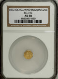 California Fractional Gold: , 1872 25C Washington Octagonal 25 Cents, BG-722, Low R.4, AU58 NGC.Suitably struck with modest reflectivity on each side. T...