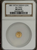 California Fractional Gold: , 1881 25C Indian Octagonal 25 Cents, BG-799O, Low R.4, MS64Prooflike NGC. Brightly mirrored fields and meticulously struck ...