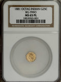California Fractional Gold: , 1881 25C Indian Octagonal 25 Cents, BG-799O, Low R.4, MS65Prooflike NGC. This flashy yellow-gold Gem is well struck aside ...
