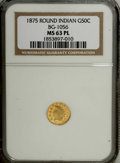 California Fractional Gold: , 1875 50C Indian Round 50 Cents, BG-1056, High R.4, MS63 ProoflikeNGC. Select and boldly struck with slight planchet roughn...