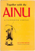 Books:Americana & American History, M. Inez Hilger. Together with the Ainu. A VanishingPeople. Norman: University of Oklahoma Press, [1971]. First ...