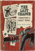 Books:Americana & American History, John Myers Myers. The Last Chance. Tombstone's EarlyYears. New York: E. P. Dutton & Co., Inc., 1950. FirstEdit...