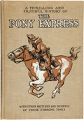 Books:Americana & American History, William Lightfoot Visscher. A Thrilling and Truthful History ofThe Pony Express or Blazing the Westward Way. Chicag...