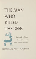Books:Americana & American History, Frank Waters. SIGNED. The Man Who Killed the Deer.Flagstaff: Northland Press, [1965]. Later edition. One of 1,2...