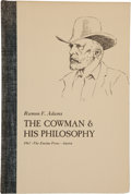 Books:Americana & American History, Ramon F. Adams. SIGNED. The Cowman & His Philosophy.Austin: The Encino Press, 1967. First edition, number 121 o...