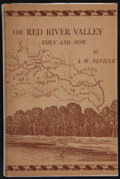 Books:Americana & American History, A. W. Neville. SIGNED/INSCRIBED. The Red River Valley Then andNow. Paris, Texas: Carl Hertzog, 1948. First edition....