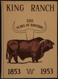 Books:Americana & American History, King Ranch. 100 Years of Ranching. Corpus Christi:Corpus Christi Caller-Times, 1953. First edition. T...