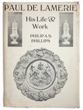 Silver Holloware, British:Holloware, TWO VOLUMES, PHILIP A.S. PHILLIPS, PAUL DE LAMERIE HIS LIFE& WORK AND MARY L. KENNEDY, THE ESTHER THOMAS HO...