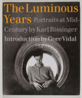 Books:First Editions, Karl Bissinger. The Luminous Years: Portraits at Mid-Century byKarl Bissinger. New York: Abrams, [2003]. First edit...