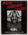 Books:First Editions, Christopher Felver. Angels, Anarchists & Gods. BatonRouge: Louisiana State University Press, [1996]. First edition,...