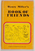 Books:First Editions, Henry Miller. Henry Miller's Book of Friends. Santa Barbara:Capra Press, 1976. First edition, first printing. Octav...