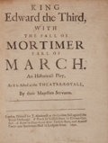 Books:Fiction, William Mountfort. King Edward the Third, with the Fall ofMortimer Earl of March. London: J. Hindmarsh, 1691. Presu...