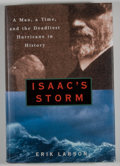 Books:First Editions, Erik Larson. SIGNED. Isaac's Storm. New York: CrownPublishers, [1999]. First edition, first printing. Signed....