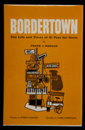 Books:Americana & American History, Frank J. Mangan. Bordertown. El Paso: Carl Hertzog, 1964.First edition. Signed by Hertzog. Octavo. Publisher's ...