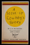 Books:Americana & American History, [Tom Lea]. James Emmit McCauley. SIGNED. A Stove-Up Cowboy'sStory. Austin: Texas Folklore Society, 1943. First edit...