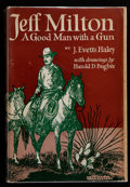 Books:Americana & American History, J. Evetts Haley. SIGNED. Jeff Milton. A Good Man with a Gun.Norman: University of Oklahoma Press, 1948. First e...