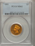 Three Dollar Gold Pieces: , 1881 $3 MS62 PCGS. PCGS Population (8/14). NGC Census: (8/12).Mintage: 500. Numismedia Wsl. Price for problem free NGC/PCG...
