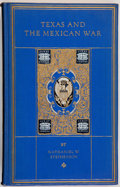 Books:Americana & American History, Nathaniel W. Stephenson. The Texas and the Mexican War. NewHaven: Yale University Press, 1921. Volume twenty-four o...