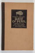Books:Americana & American History, Truman C. Everts. Thirty-seven Days of Peril. San Francisco:[E. & R. Grabhorn & James McDonald], 1923. Limited....