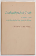 Books:Americana & American History, Lawrence Clark Powell. SIGNED. Southwestern Book TrailsAlbuquerque: Horn & Wallace, Publishers, [1963]. First e...