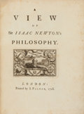 Books:Science & Technology, [Sir Isaac Newton]. Henry Pemberton. A View of Sir IsaacNewton's Philosophy. London: Printed by S. Palmer, 1728...