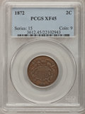 Two Cent Pieces, 1872 2C XF45 PCGS....