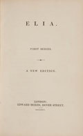 Books:Literature Pre-1900, [Charles Lamb]. Elia. First Series, Second Series.London: Edward Moxon, 1836. A new edition. Two volumes. Three...(Total: 2 Items)
