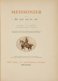 Books:Art & Architecture, [Meissonier]. Vallery C. O. Gréard. Meissonier. His Life and Art. ... (Total: 2 Items)