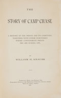 Books:Americana & American History, William H. Knauss. INSCRIBED. The Story of Camp Chase. A Historyof the Prison and Its Cemetery... Nashville and Dal...