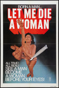 "Movie Posters:Exploitation, Let Me Die a Woman (Frontier Amusements, 1977). One Sheet (27"" X41""). Exploitation.. ..."