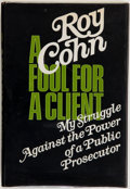 Books:Americana & American History, Roy Cohn. INSCRIBED. A Fool for a Client. New York: HawthornBooks, [1971]. First edition. Inscribed to Mrs. Willi...