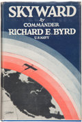 Books:Americana & American History, Richard E. Byrd. Skyward. New York: G. P. Putnam's Sons,1928. First trade edition. Octavo. Publisher's blue cloth, ...