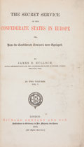 Books:Americana & American History, James D. Bulloch. The Secret Service of the Confederate Statesin Europe. London: Richard Bentley and Son, 1883. Fir...(Total: 2 Items)
