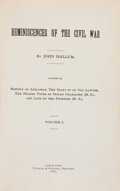 Books:Americana & American History, John Hallum. Reminiscences of the Civil War. Volume I (allpublished). Little Rock: Tunnah & Pittard, 1903. Firs...