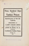 Books:Americana & American History, John H. King. Three Hundred Days in a Yankee Prison.Atlanta: Jas. P. Daves for the Confederate Soldiers Home, 1...