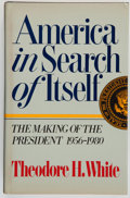 Books:Americana & American History, Theodore H. White. INSCRIBED. America In Search of Itself.The Making of the President 1956-1980. New York: ...