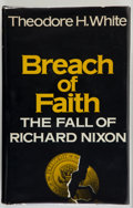 Books:Americana & American History, Theodore H. White. INSCRIBED. Breach of Faith. The Fall ofRichard Nixon. New York: Atheneum Publishers/ Reader'...