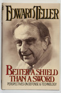 Books:Americana & American History, Edward Teller. INSCRIBED. Better a Shield Than a Sword.Perspectives on Defense and Technology. New York: Th...