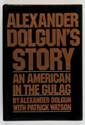 Books:Americana & American History, Alexander Dolgun. INSCRIBED. Alexander Dolgun's Story AnAmerican Gulag. New York: Alfred A. Knopf, 1975. First ...