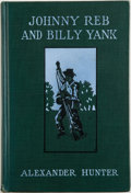 Books:Americana & American History, Alexander Hunter. Johnny Reb and Billy Yank. New York andWashington: The Neale Publishing Company, 1905. First ...