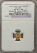 California Fractional Gold, 1866 50C Liberty Round 50 Cents, BG-1006, R.5 --Removed FromJewelry-- NGC Details. AU. (#10835)...