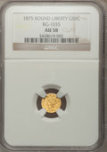 California Fractional Gold: , 1875 50C Liberty Round 50 Cents, BG-1035, High R.5, AU58 NGC. NGCCensus: (1/3). PCGS Population (0/18). (#10864)...
