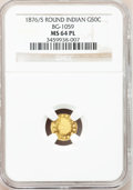 California Fractional Gold: , 1876/5 50C Indian Round 50 Cents, BG-1059, R.4, MS64 Prooflike NGC.NGC Census: (5/0). (#710888)...