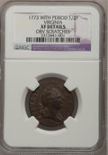 Colonials, 1773 1/2P Virginia Halfpenny, Period -Obverse Scratched- NGCDetails. XF. NGC Census: (2/80). PCGS Population (7/228). (#...