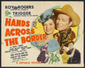 "Movie Posters:Western, Hands Across the Border (Republic, 1944). Half Sheet (22"" X 28""). Style B. Western.. ..."