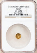 California Fractional Gold, ND 25C Liberty Round 25 Cents, BG-834, High R.5, MS64 ProoflikeNGC....