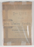 Books:First Editions, [John Wesley Hardin]. The Life of John Wesley Hardin.Seguin: Smith & Moore, 1896. First edition, second issue with...