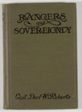 Books:First Editions, Dan W. Roberts. Rangers and Sovereignty. San Antonio: WoodPrinting & Engraving, 1914. First edition. Octavo. 190 pa...
