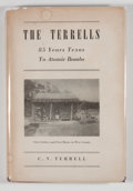 Books:First Editions, C. V. Terrell. The Terrells: Eighty-five Years Texas fromIndians to Atomic Bomb. Austin: [Wilkinson], [1948]. First...